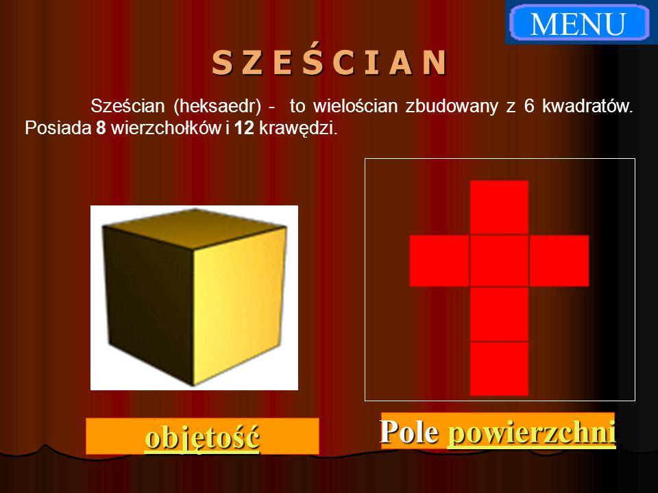 MENU S Z E Ś C I A N Pole powierzchni objętość
