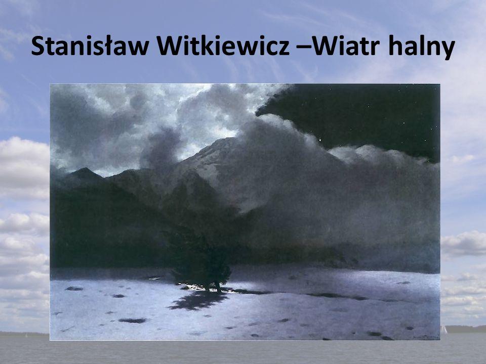 Stanisław Witkiewicz –Wiatr halny