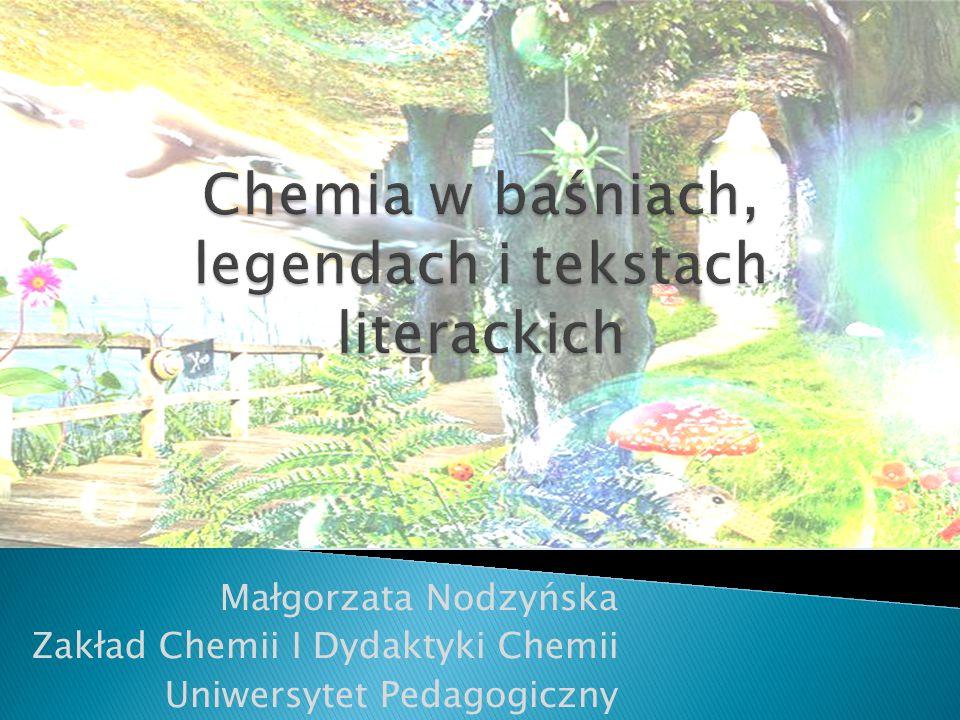 Chemia w baśniach, legendach i tekstach literackich