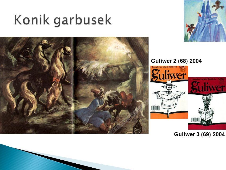 Konik garbusek Guliwer 2 (68) 2004 Guliwer 3 (69) 2004