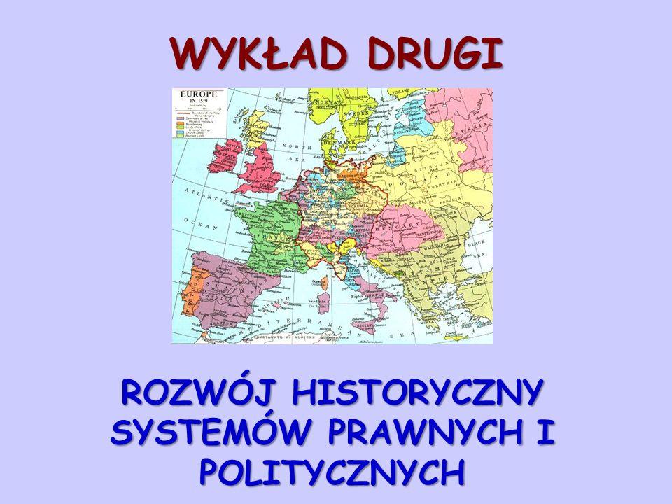 ROZWÓJ HISTORYCZNY SYSTEMÓW PRAWNYCH I POLITYCZNYCH