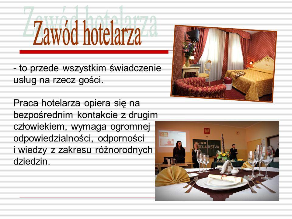 Zawód hotelarza - to przede wszystkim świadczenie usług na rzecz gości.