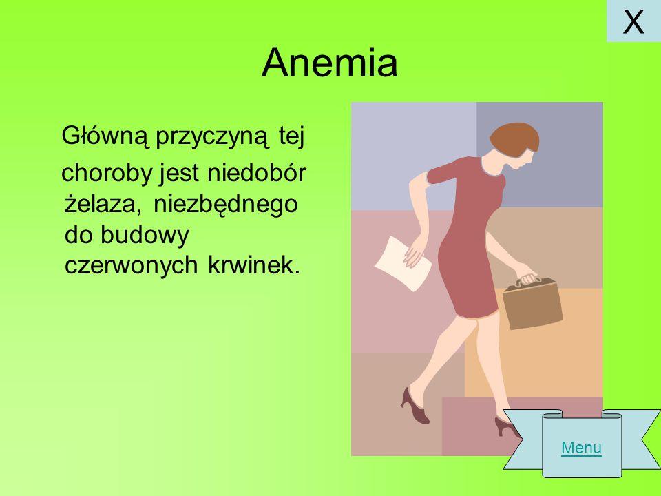 Anemia X Główną przyczyną tej