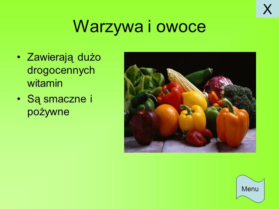 Warzywa i owoce X Zawierają dużo drogocennych witamin