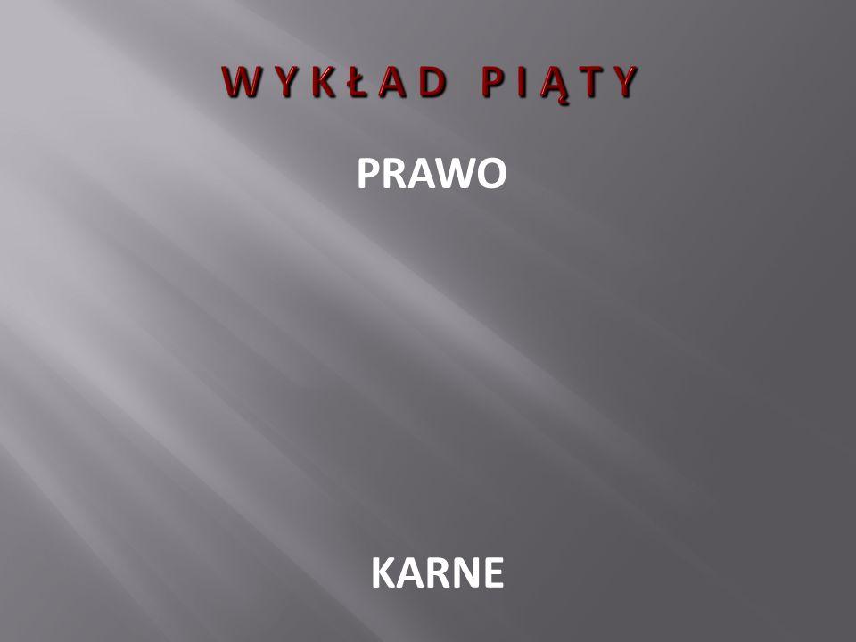 W Y K Ł A D P I Ą T Y PRAWO KARNE