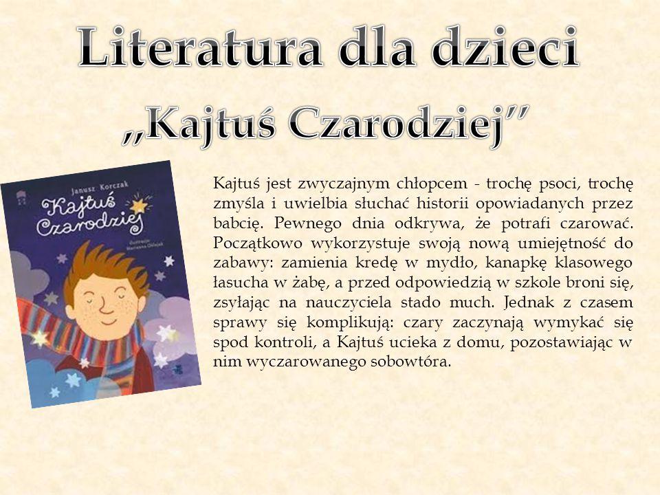 Literatura dla dzieci ,,Kajtuś Czarodziej''