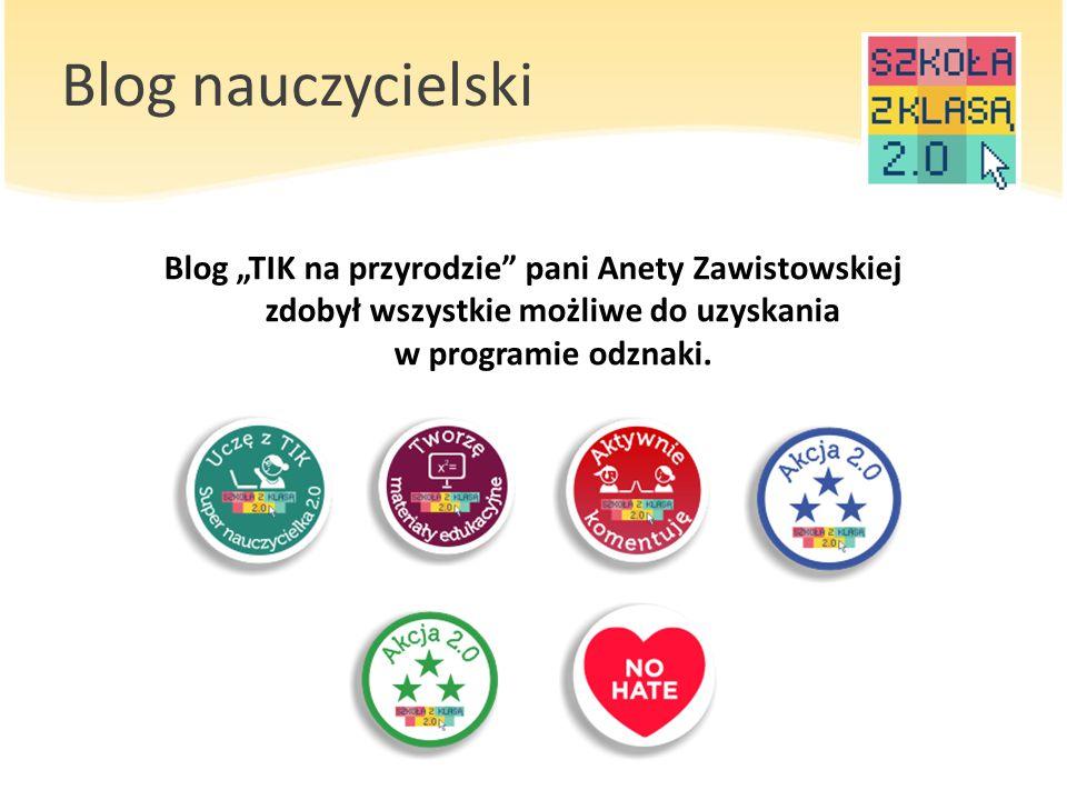 """Blog nauczycielski Blog """"TIK na przyrodzie pani Anety Zawistowskiej zdobył wszystkie możliwe do uzyskania w programie odznaki."""