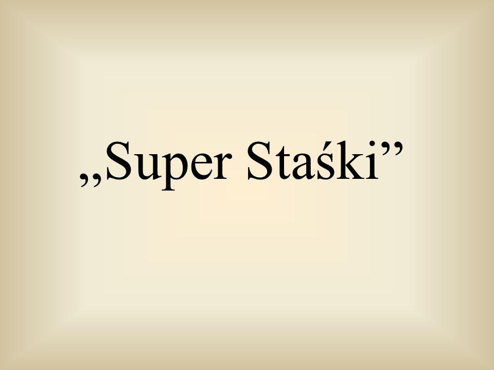 """""""Super Staśki"""