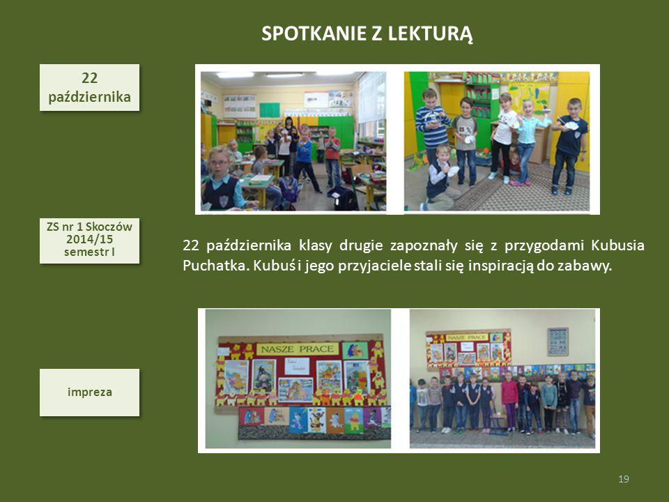 SPOTKANIE Z LEKTURĄ 22. października. ZS nr 1 Skoczów 2014/15. semestr I.
