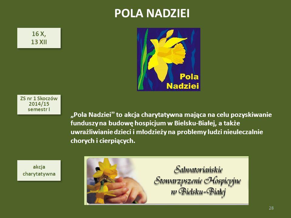POLA NADZIEI 16 X, 13 XII. ZS nr 1 Skoczów 2014/15. semestr I.