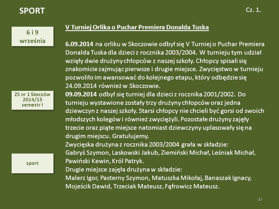 SPORT Cz. 1. V Turniej Orlika o Puchar Premiera Donalda Tuska 6 i 9