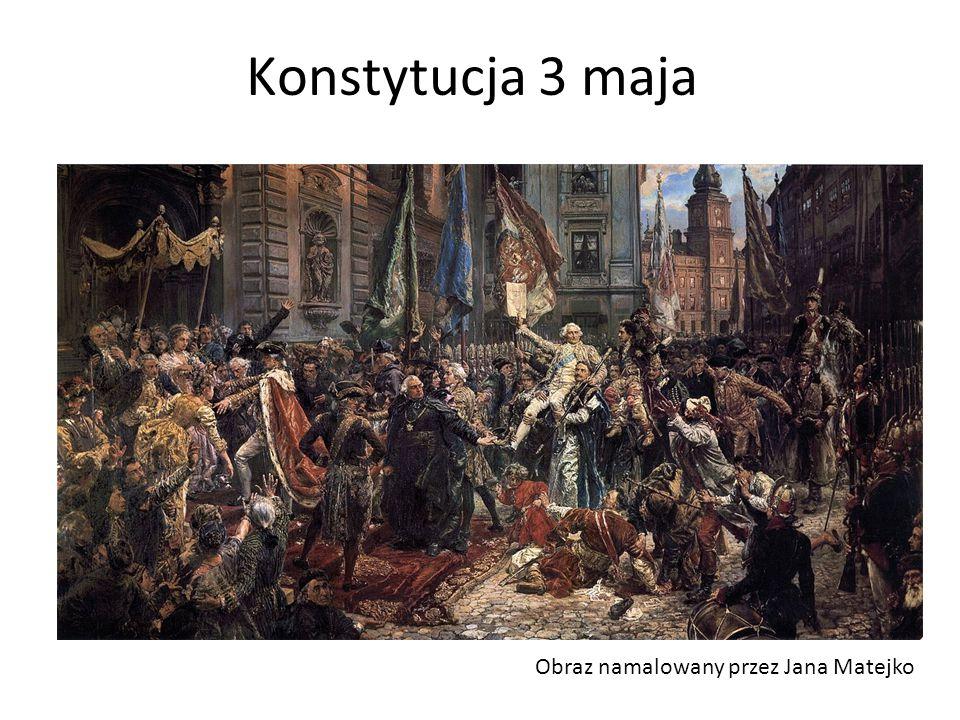 1 Konstytucja 3 maja Obraz namalowany przez Jana Matejko