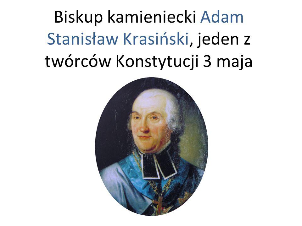 Biskup kamieniecki Adam Stanisław Krasiński, jeden z twórców Konstytucji 3 maja