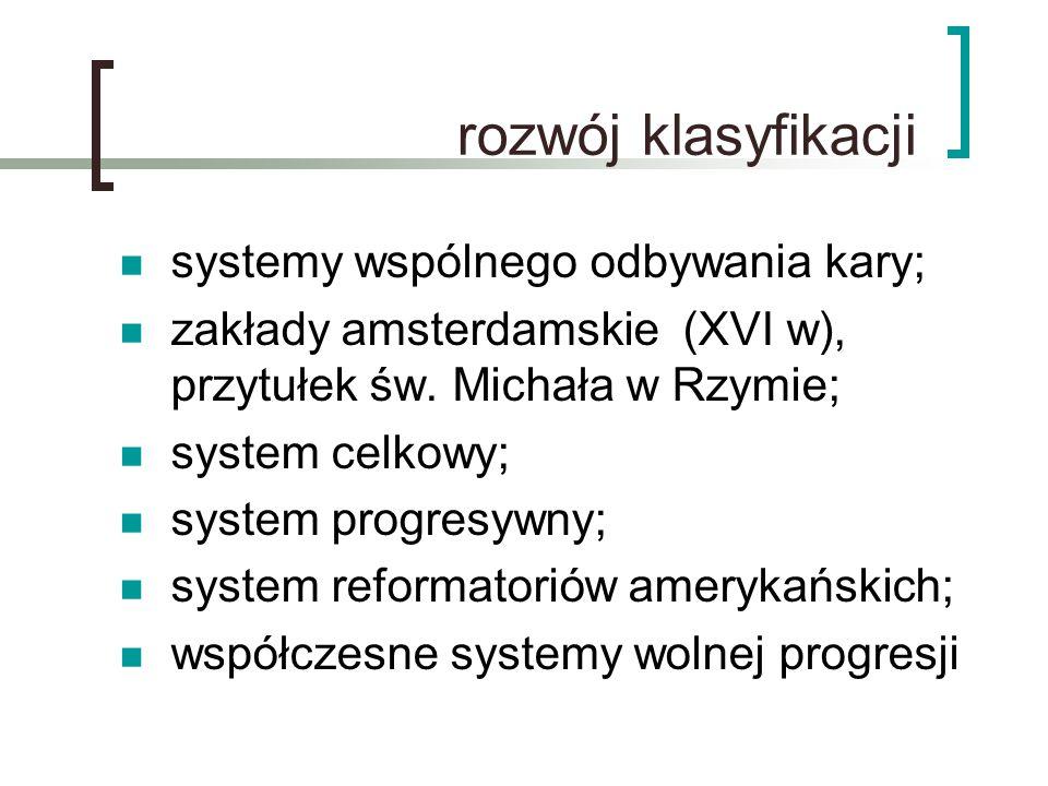 rozwój klasyfikacji systemy wspólnego odbywania kary;