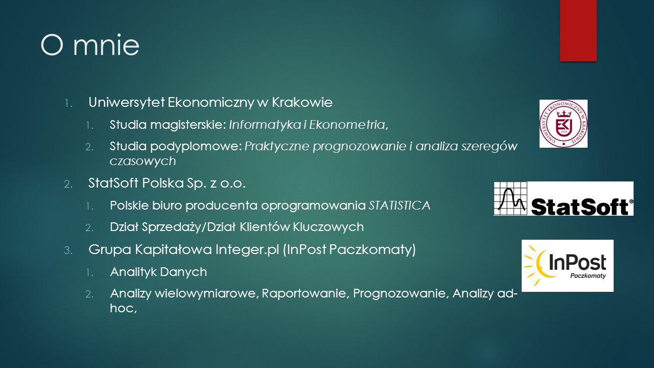 O mnie Uniwersytet Ekonomiczny w Krakowie StatSoft Polska Sp. z o.o.