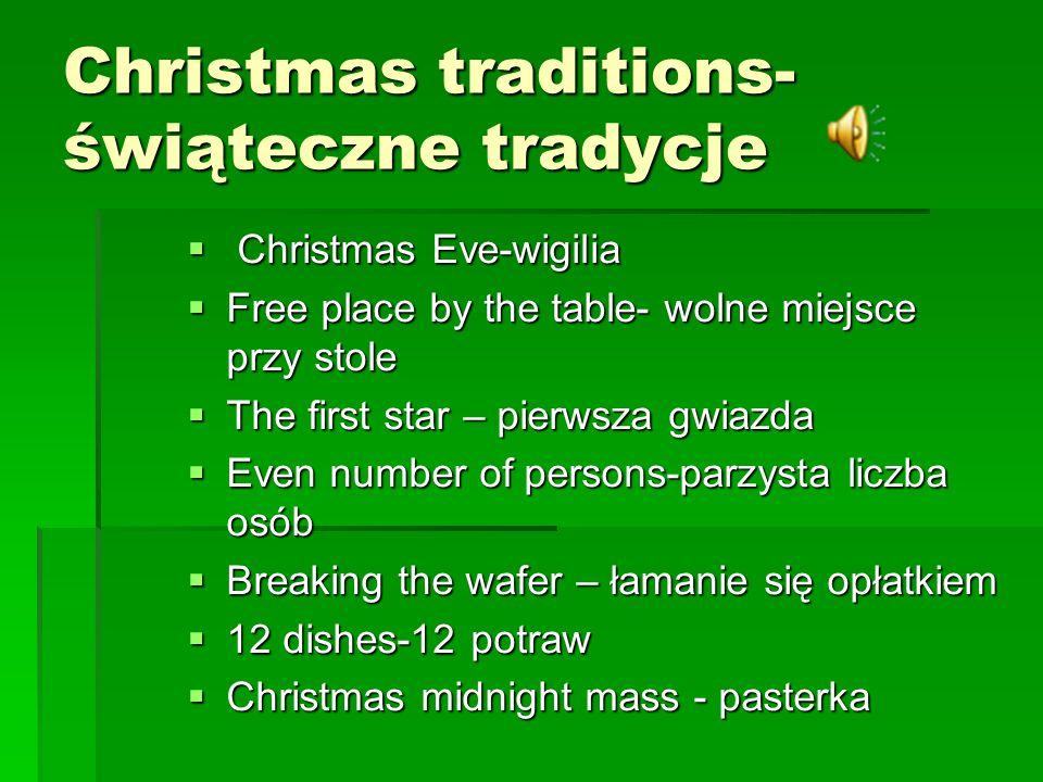 Christmas traditions- świąteczne tradycje