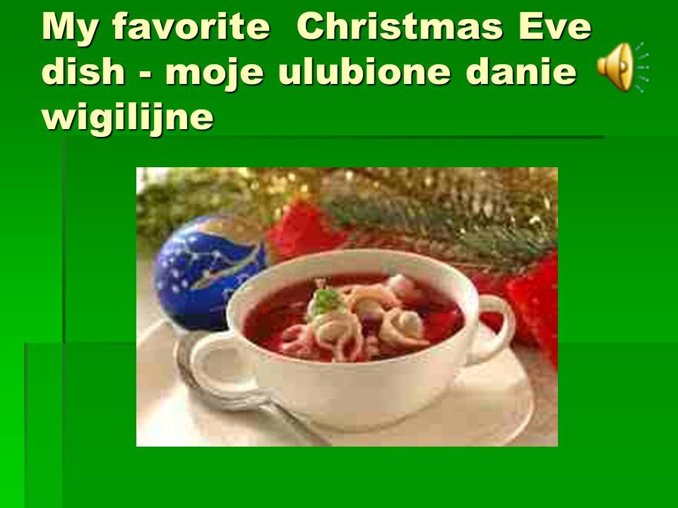 My favorite Christmas Eve dish - moje ulubione danie wigilijne