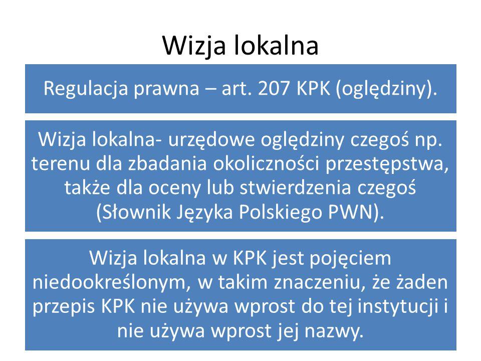 Regulacja prawna – art. 207 KPK (oględziny).
