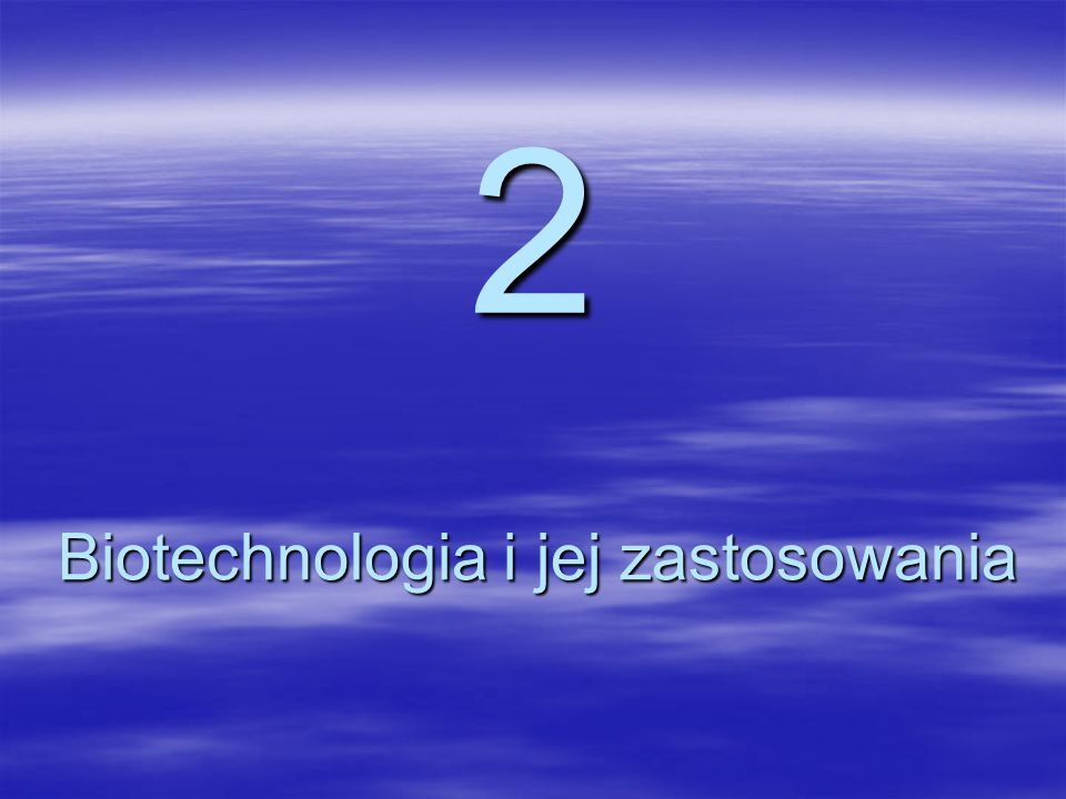 Biotechnologia i jej zastosowania