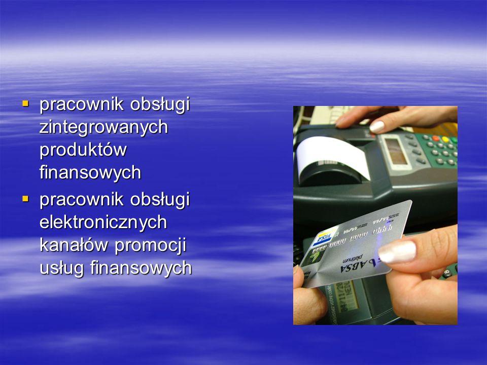 pracownik obsługi zintegrowanych produktów finansowych