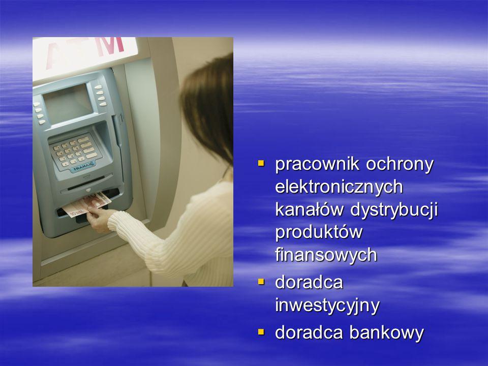 pracownik ochrony elektronicznych kanałów dystrybucji produktów finansowych