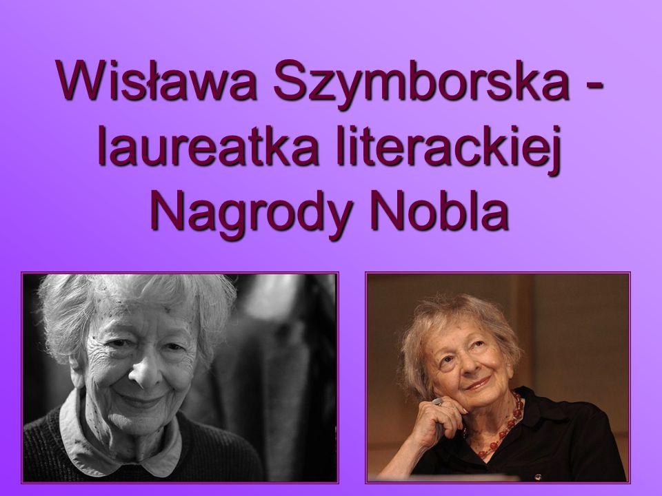 Wisława Szymborska - laureatka literackiej Nagrody Nobla