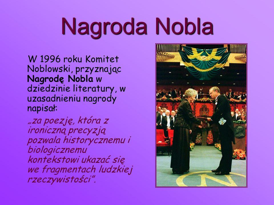 Nagroda Nobla W 1996 roku Komitet Noblowski, przyznając Nagrodę Nobla w dziedzinie literatury, w uzasadnieniu nagrody napisał: