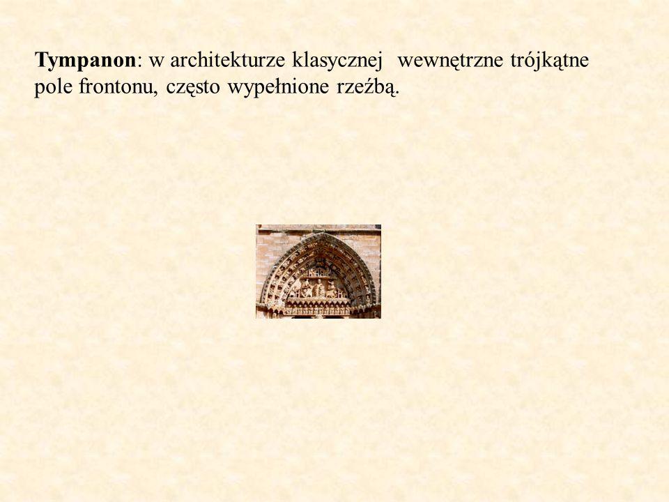 Tympanon: w architekturze klasycznej wewnętrzne trójkątne