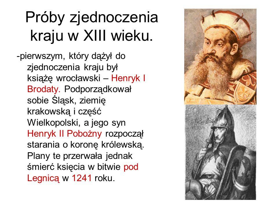 Próby zjednoczenia kraju w XIII wieku.