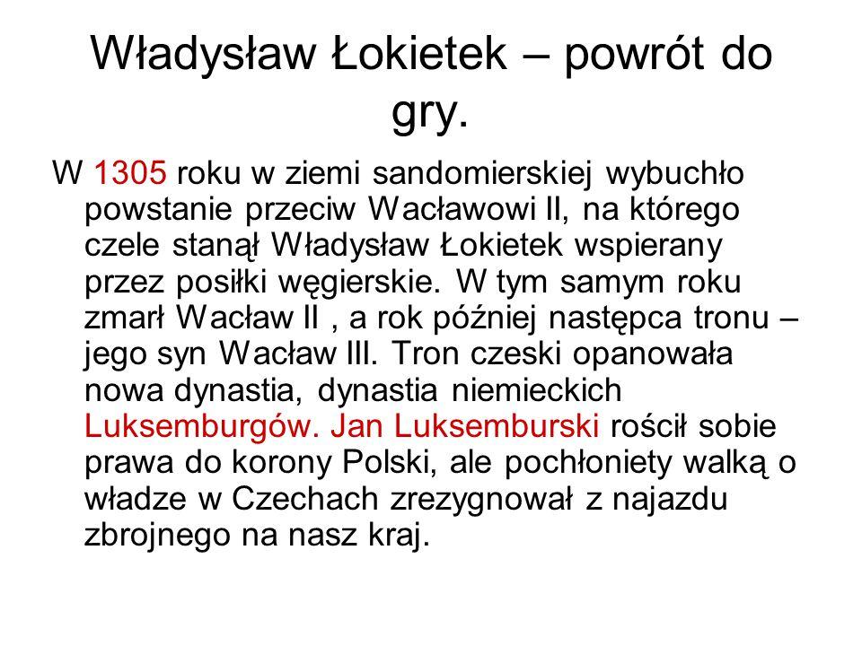 Władysław Łokietek – powrót do gry.