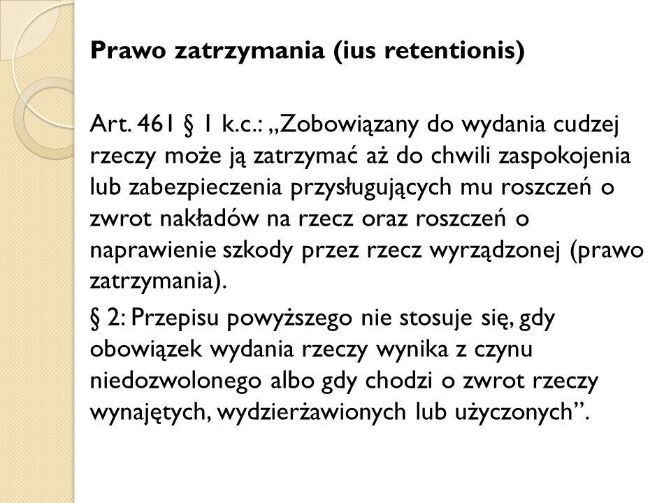 Prawo zatrzymania (ius retentionis) Art. 461 § 1 k. c