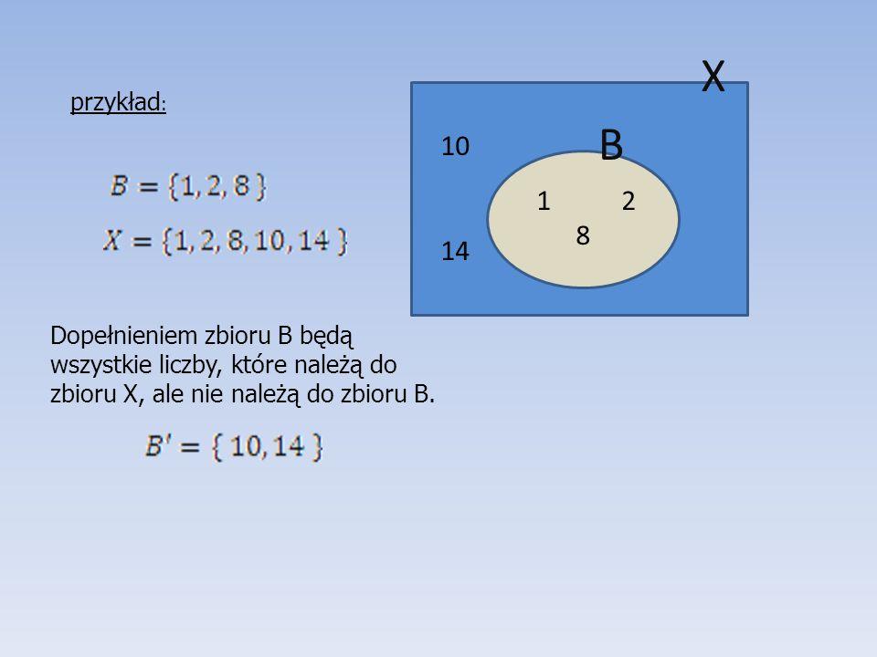 X przykład: B. 10. 14. 2. 8.