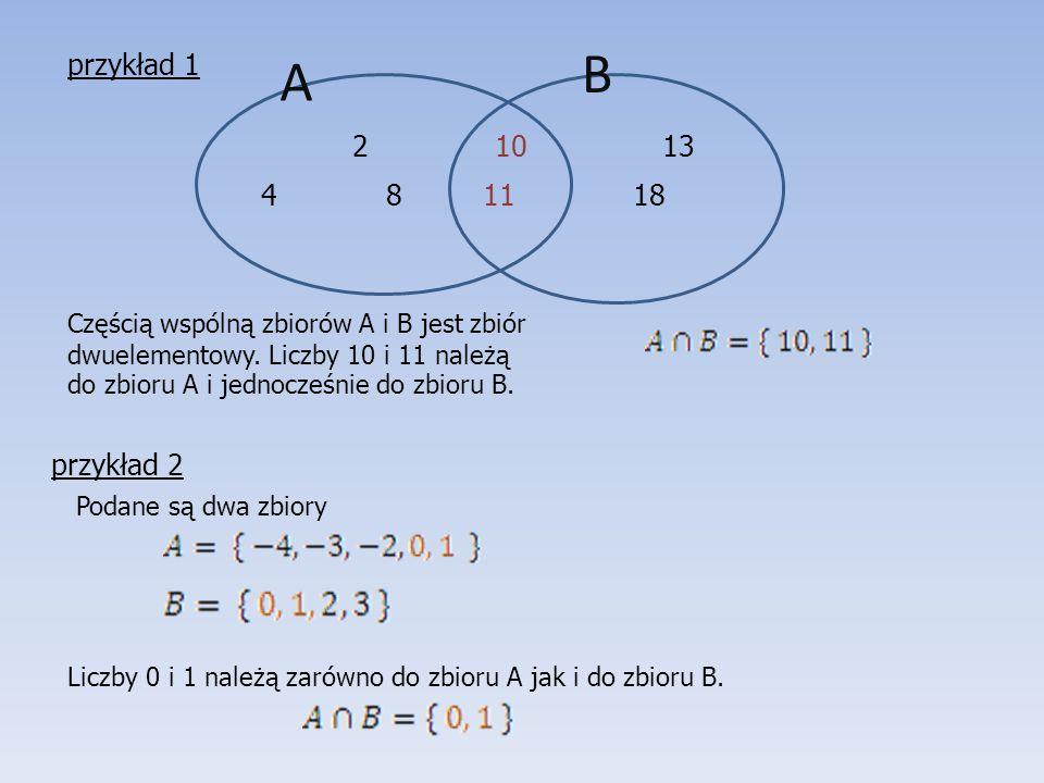 B A przykład 1 2 10 13 4 8 11 18 przykład 2 Podane są dwa zbiory