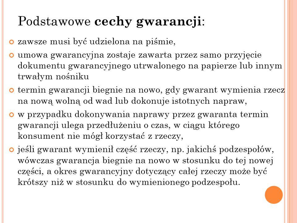 Podstawowe cechy gwarancji: