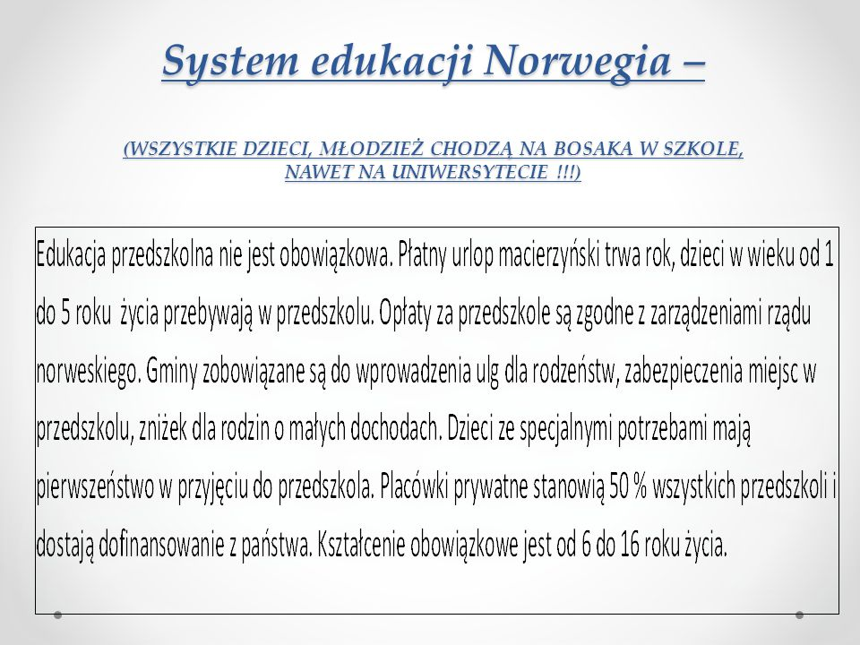 System edukacji Norwegia – (WSZYSTKIE DZIECI, MŁODZIEŻ CHODZĄ NA BOSAKA W SZKOLE, NAWET NA UNIWERSYTECIE !!!)