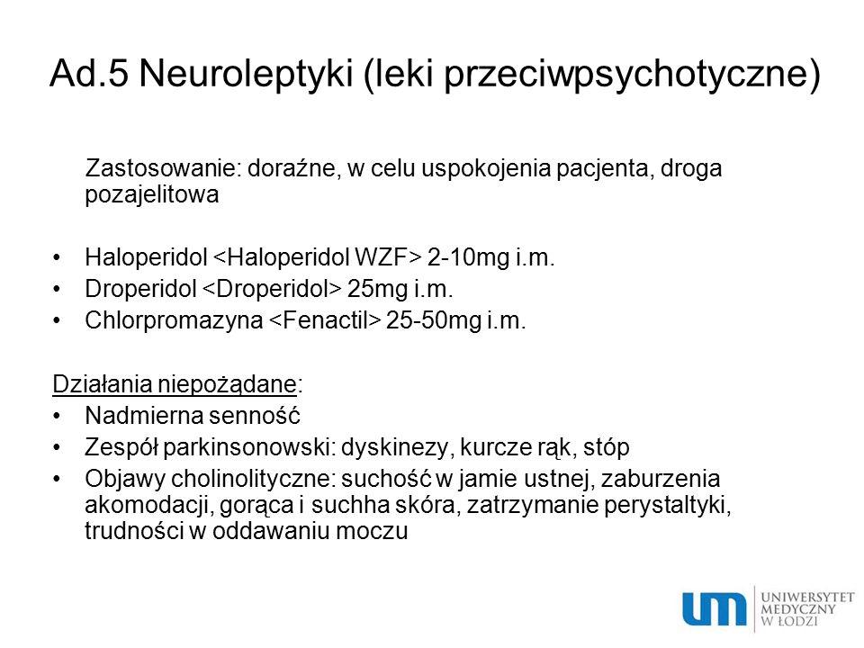 Ad.5 Neuroleptyki (leki przeciwpsychotyczne)