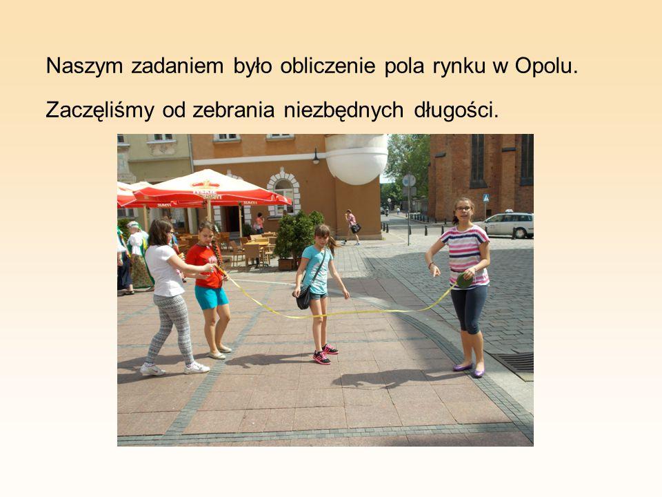 Naszym zadaniem było obliczenie pola rynku w Opolu