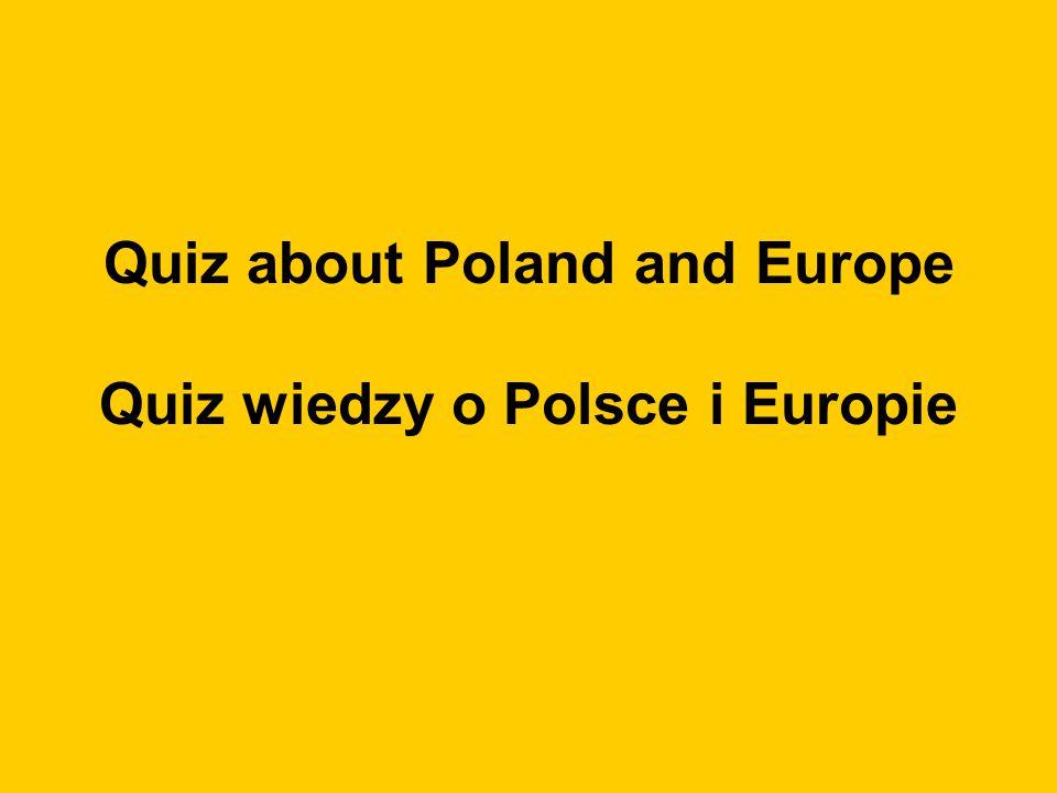 Quiz about Poland and Europe Quiz wiedzy o Polsce i Europie