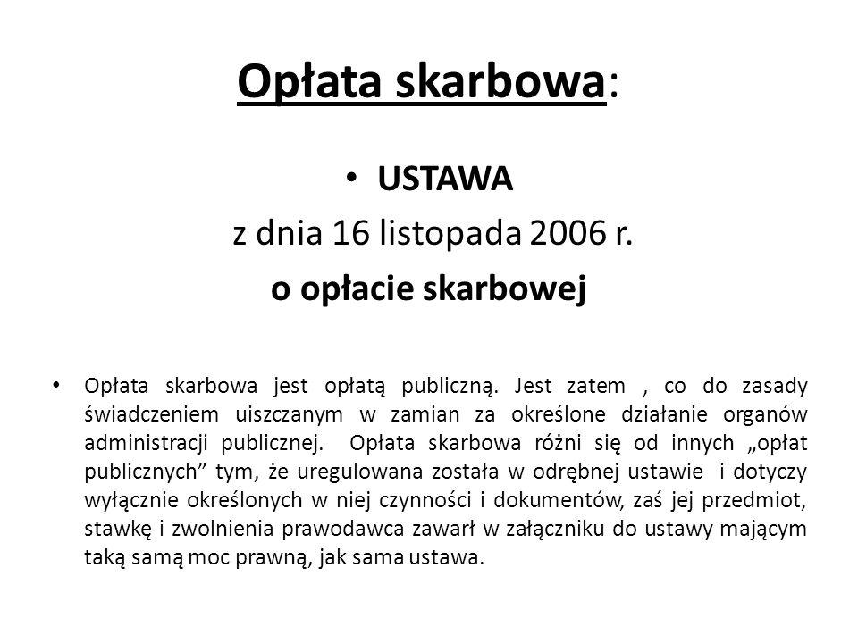 Opłata skarbowa: USTAWA z dnia 16 listopada 2006 r.