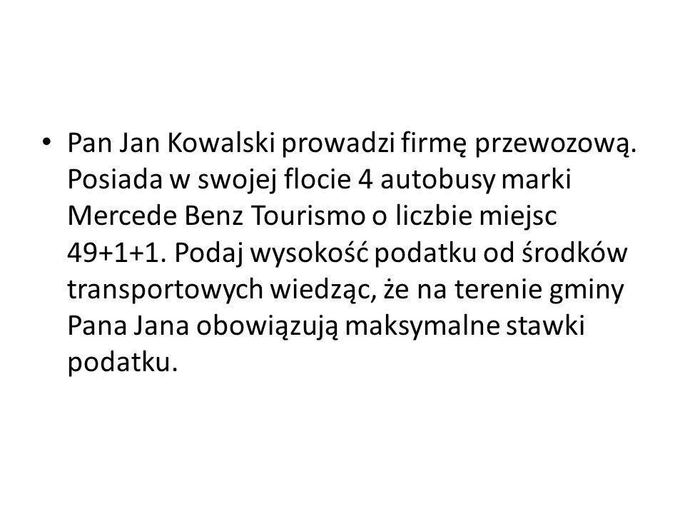 Pan Jan Kowalski prowadzi firmę przewozową