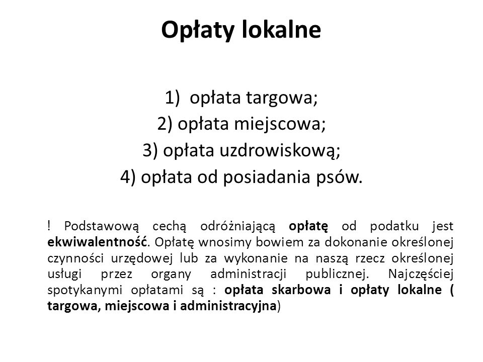 Opłaty lokalne 1) opłata targowa; 2) opłata miejscowa;