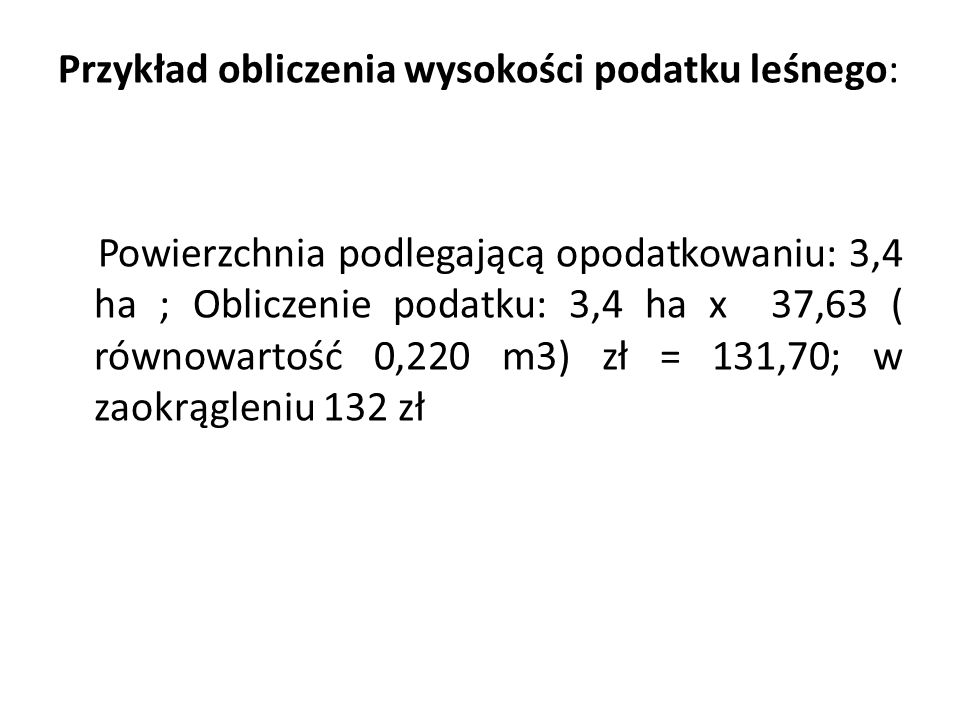 Przykład obliczenia wysokości podatku leśnego: