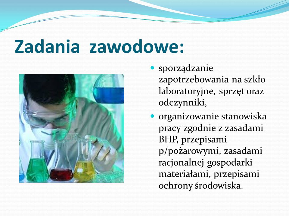 Zadania zawodowe: sporządzanie zapotrzebowania na szkło laboratoryjne, sprzęt oraz odczynniki,