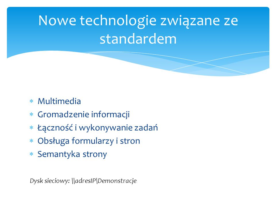 Nowe technologie związane ze standardem