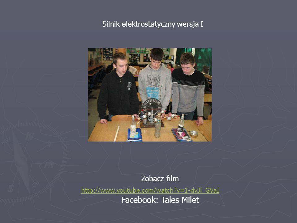 Facebook: Tales Milet Silnik elektrostatyczny wersja I Zobacz film