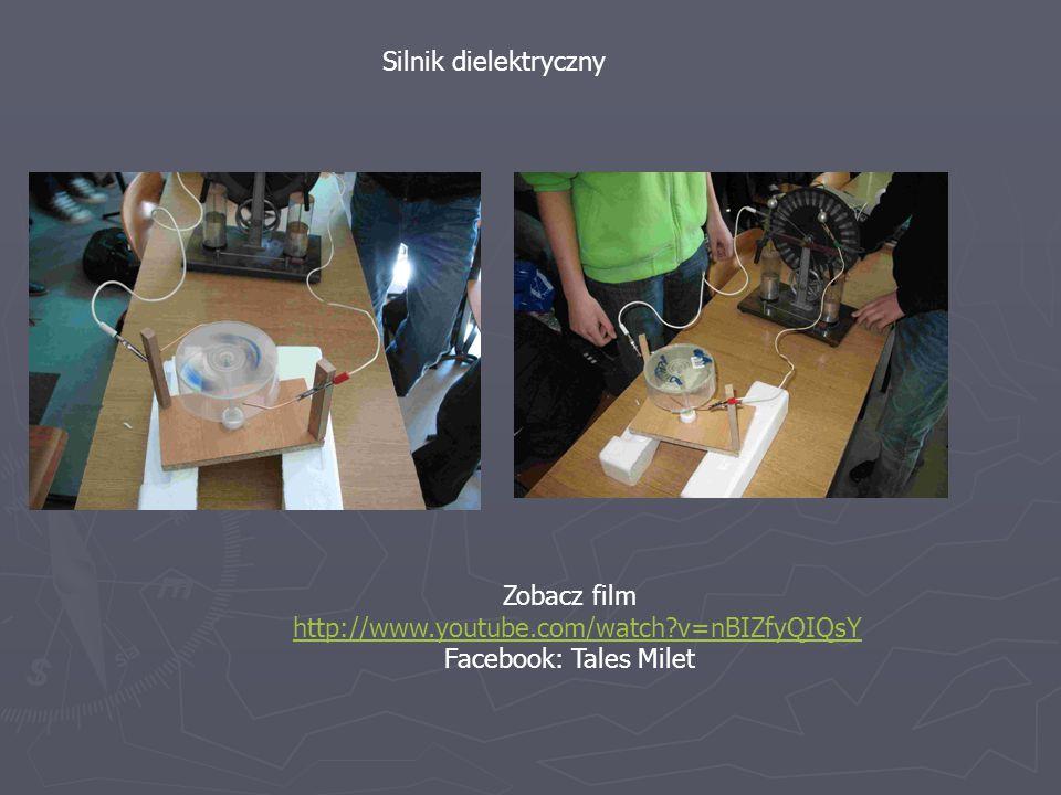 Silnik dielektryczny Zobacz film http://www.youtube.com/watch v=nBIZfyQIQsY Facebook: Tales Milet