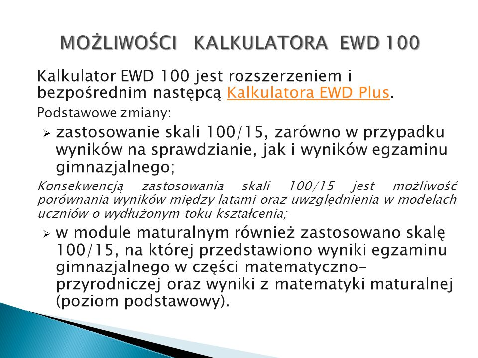 MOŻLIWOŚCI KALKULATORA EWD 100