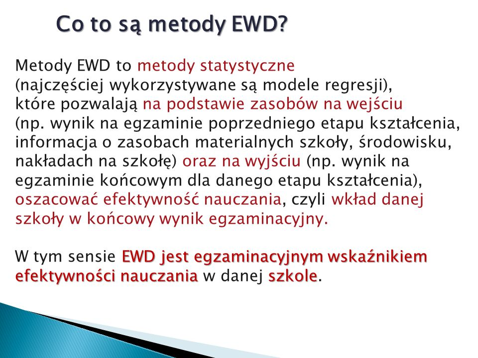 Co to są metody EWD Metody EWD to metody statystyczne