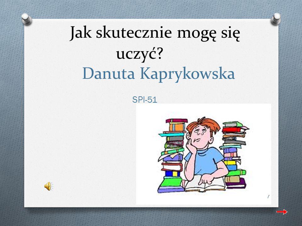 Jak skutecznie mogę się uczyć Danuta Kaprykowska SPI-51