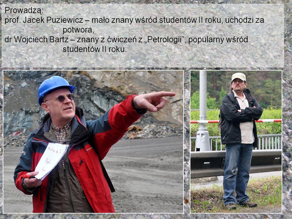 Prowadzą: prof. Jacek Puziewicz – mało znany wśród studentów II roku, uchodzi za potwora,